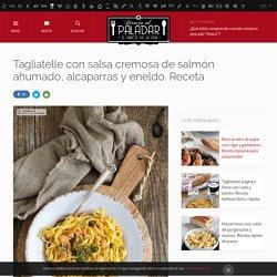 Directo al Paladar - Tagliatelle con salsa cremosa de salmón ahumado, alcaparras y eneldo. Receta