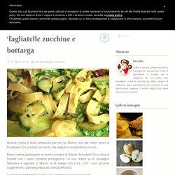 Tagliatelle zucchine e bottarga - Smeralda blog