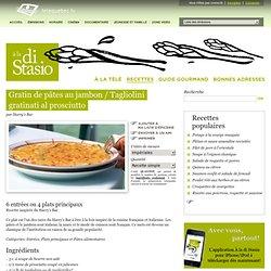 Gratin de pâtes au jambon / Tagliolini gratinati al prosciutto