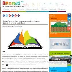 Projet Tagtice : Des enseignants créent des jeux numériques pour leur classe