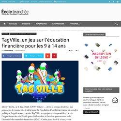 TagVille, un jeu sur l'éducation financière pour les 9 à 14 ans