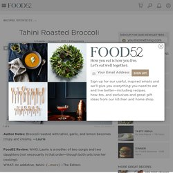 Tahini Roasted Broccoli Recipe on Food52