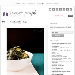 Spicy Tahini Kale Chips - Savory Simple: A Recipe Blog