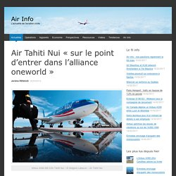Air Tahiti Nui « sur le point d'entrer dans l'alliance oneworld »