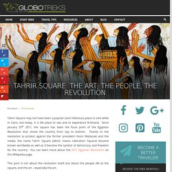 Tahrir Square: The Art, The People, The Revolution