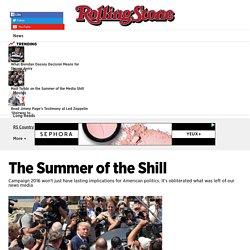 Matt Taibbi on the Summer of the Media Shill - Rolling Stone