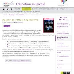 Autour de l'affaire Tailleferre - Éducation musicale