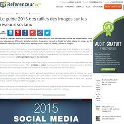 Le guide 2015 des tailles des images sur les réseaux sociaux