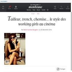 Tailleur, trench, chemise... le style des working girls au cinéma