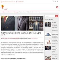 The Tailor Made Shirts Can Make Or Break Mens Suits