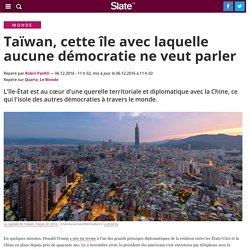 Taïwan, cette île avec laquelle aucune démocratie ne veut parler