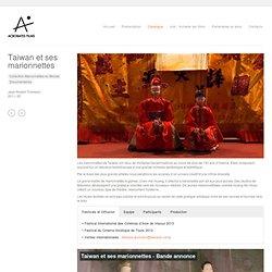Taiwan et ses marionnettes - Acrobates Films