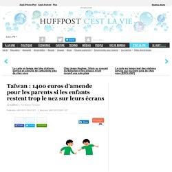 Taïwan : 1400 euros d'amende si les enfants restent trop le nez sur leurs écrans