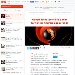 Google faces second fine over Taiwanese Android app refunds