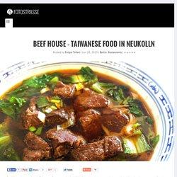 Beef House - Taiwanese Food in Neukolln