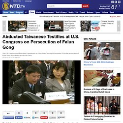 Abducted Taiwanese Testifies at U.S. Congress on Persecution of Falun Gong