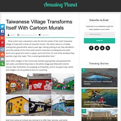 Taiwanese Village Transforms Itself With Cartoon Murals