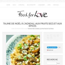 Tajine de Noël à l'Agneau, aux Fruits Secs et aux Epices - Food for Love