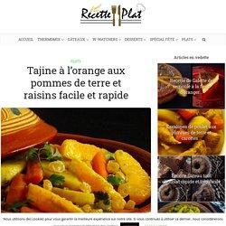 Tajine à l'orange aux pommes de terre et raisins facile et rapide