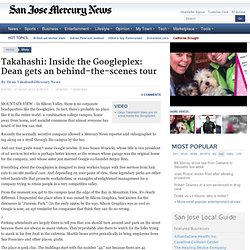 Takahashi: Inside the Googleplex: Dean gets an behind-the-scenes tour