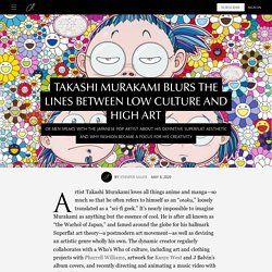 Takashi Murakami Artist Interview – Takashi Murakami Blurs the Lines Between Low Culture and High Art