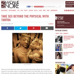 Take Sex Beyond The Physical With Tantra