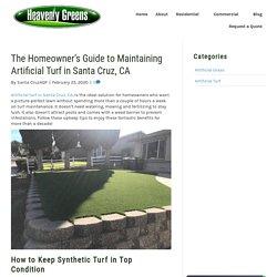 How to Take Care of Artificial Turf in Santa Cruz, CA