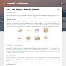 How To Take Care Of Your Jewelry and Gemstones