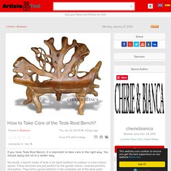 How to Take Care of the Teak Root Bench? Article