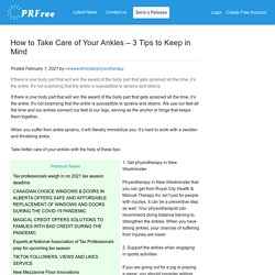 How to Take Care of Your Ankles – 3 Tips to Keep in Mind