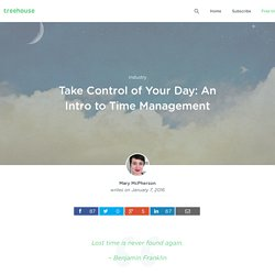 Take Control of Your Day: An Intro to Time Management