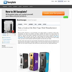 Take a Look at the Best Vape Mod Manufacturer by Bestrtavape