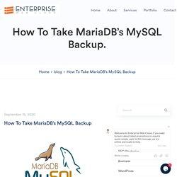 How To Take MariaDB's MySQL Backup 2020