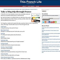 Take a blog trip through France: This French Life