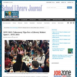 ISTE 2015: Takeaway Tips for a Library Maker Space