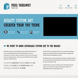 Pixel Takeaway – quality custom art cheaper than you think