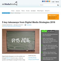 5 key takeaways from Digital Media Strategies 2016