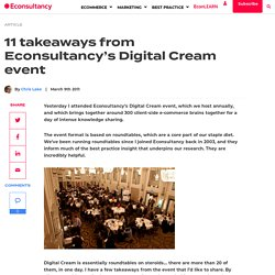 11 takeaways from Econsultancy's Digital Cream event