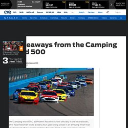 6 takeaways from the Camping World 500