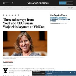 Three takeaways from YouTube CEO Susan Wojcicki's keynote at VidCon