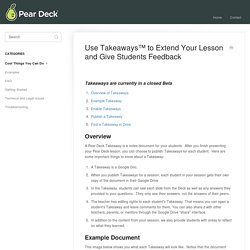 Use Takeaways™ to Extend Your Lesson and Give Students Feedback - Pear Deck Knowledge Base