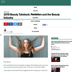 2015 Beauty Takeback: Feminism and the Beauty Industry