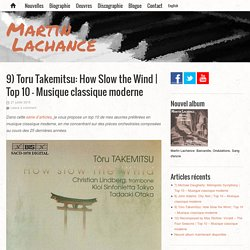 Top 10 - Musique classique moderne – Martin Lachance