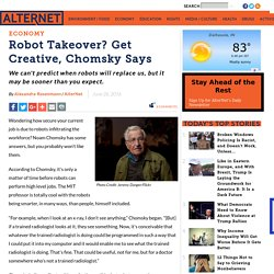 Robot Takeover? Get Creative, Chomsky Says