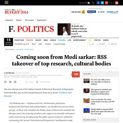 Coming soon from Modi sarkar: RSS takeover of top research, cultural bodies