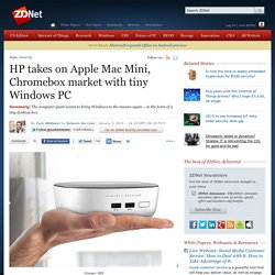 HP takes on Apple Mac Mini, Chromebox market with tiny Windows PC
