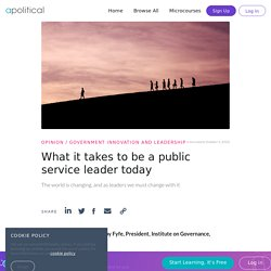 PP - What it takes to be a public service leader today