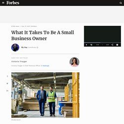 What It Takes To Be A Small Business Owner