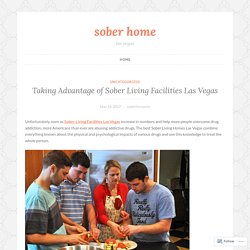 Taking Advantage of Sober Living Facilities Las Vegas – sober home