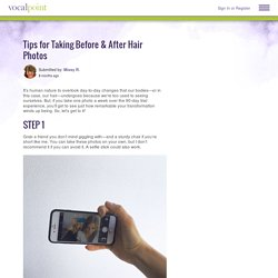 Tips for Taking Before & After Hair Photos - Vocalpoint